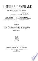 Histoire générale du IVe siècle à nos jours: Les guerres de religion, 1559-1648