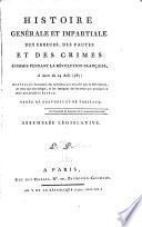Histoire générale et impartiale des erreurs, des fautes et des crimes commis pendant la révolution française, à dater du 24 août 1787