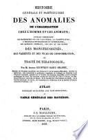 Histoire générale et particulière des anomalies de l'organisation chez l'homme et les animaux
