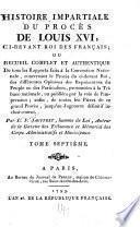 Histoire impartiale du procès de Louis XVI, ci-devant roi des Francais