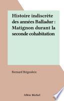 Histoire indiscrète des années Balladur : Matignon durant la seconde cohabitation