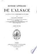 Histoire litteraire de l'Alsace a la fin du XVe et au commencement du XVIe siecle