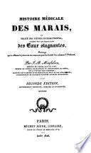 Histoire médicale des Marais et traité des fièvres intermittentes causées par les émanations des eaux stagnantes