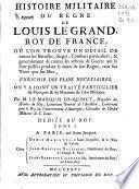 Histoire militaire du regne de Louis Le Grand, roy de France