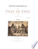 Histoire monumentale de la ville de Lyon