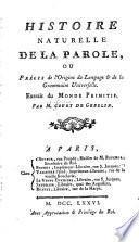 Histoire naturelle de la parole, ou Précis de l'origine du langage & de la grammaire universelle