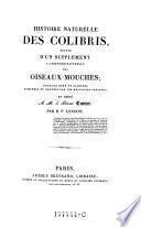 Histoire naturelle des colibris, suivie d'un Supplément à l'histoire naturelle des oiseaux-mouches