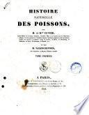 Histoire naturelle des poissons, par M. le B.on Cuvier ... et par M. Valenciennes ... tome premier -vingtdeuxieme