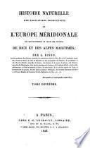 Histoire naturelle des principales productions de l'Europe méridionale et particulièrement de celles des environs de Nice et des Alpes Maritimes;