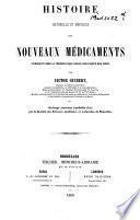 Histoire naturelle et médicale des nouveaux médicaments introduits dans la thérapeutique depuis 1830 jusqu'à nos jours