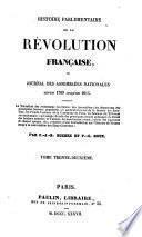 Histoire Parlementaire de la Revolution Francaise, ou Journal des Assemblees Nationales