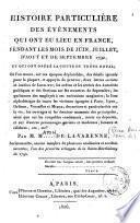 Histoire particulière des évènements qui ont eu lieu en France, pendant les mois de juin, juillet, d' août et de septembre 1792, et qui ont opéré la chute du trône royal...