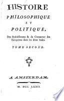 Histoire philosophique et politique, des etablissemens & du commerce des Européens dans les deux Indes