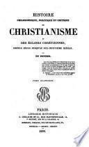 Histoire philosophique, politique et critique du Christianisme et des églises Chrétiennes, despuis Jésus jusqua̓u dix-neuvième siècle