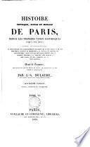 Histoire physique, civile et morale de Paris, depuis les premiers temps historiques jusqu'à nos jours