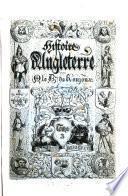 Histoire pittoresque d'Angleterre depuis les temps les plus reculés jusqu'à la réforme parlamentaire de 1832, par le Baron de Roujoux