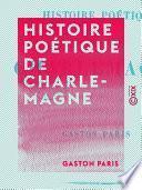 Histoire poétique de Charlemagne
