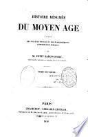 Histoire résumée du moyen âge à l'usage des collèges royaux et des établissements d'instruction publiques