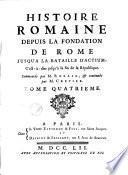 Histoire Romaine depuis la fondation de Rome jusqu'à la bataille d'Actium ...