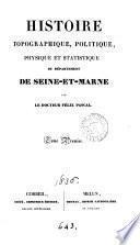 Histoire topographique, politique, physique et statistique du département de Seine-et-Marne