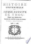 Histoire Universelle de Jacque Auguste De Chow, 8