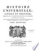 Histoire universelle, sacrée et profane depuis le commencement du monde jusqu'à nos jours...