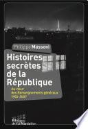 Histoires secrètes de la République. Au coeur des