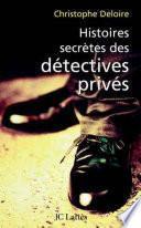 Histoires secrètes des détectives privés