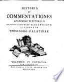 Historia et commentationes Academiae Electoralis Scientiarvm et Elegantiorvm Litterarvm Theodoro-Palatinae