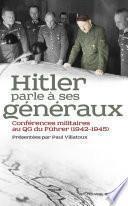 Hitler parle à ses généraux