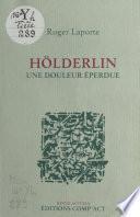 Hölderlin, une douleur éperdue