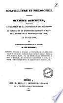 Horticulture et philosophie sixiéme discours prononcé... par le président honoraire de la société M. Ch. Morren