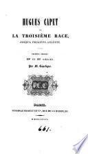 Hugues Capet et la troisième race, jusqu'à Philippe-Auguste