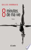 Huit minutes de ma vie