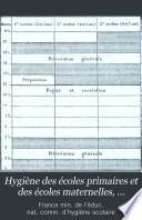 Hygiène des écoles primaires et des écoles maternelles, rapports et documents