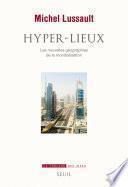 Hyper-lieux. Les nouvelles géographies de la mondialisation