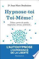Hypnose-toi Toi-Même !