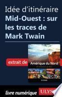 Idée d'itinéraire - Mid-Ouest : sur les traces de Mark Twain.