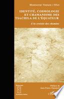 Identité, cosmologie et chamanisme des Tsachila de l'Equateur
