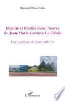Identité et fluidité dans l'oeuvre de Jean-Marie Gustave Le Clézio