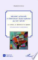 Identité séfarade et littérature francophone au XXe siècle