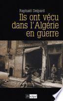 Ils ont vécu dans l'Algérie en guerre