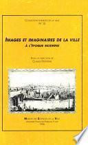 Images et imaginaires dans la ville à l'époque moderne