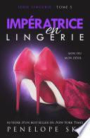 Impératrice en Lingerie
