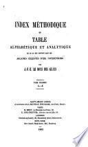 Index méthodique ou table alphabétique et analytique de ce qui est contenu dans les arcanes célestes d'Em. Swedenborg