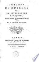 Influence de Boileau sur la littérature françoise ; discours couronné par l'Académie Royale de Nismes