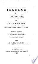 Ingénue de Logecour, ou le Triomphe de l'Honneur persécuté. Histoire morale, etc