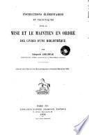 Instructions elémentaires et techniques pour la mise et le maintien en ordre des livres d'une bibliothèque
