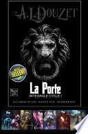 Intégrale saga LA PORTE - Cycle I - tomes 1-2-3