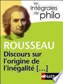 Intégrales de Philo - ROUSSEAU, Discours sur l'origine et les fondements de l'inégalité parmi les hommes
